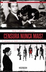 Censura nunca mais! A censura ao teatro e ao cinema no Estado Novo